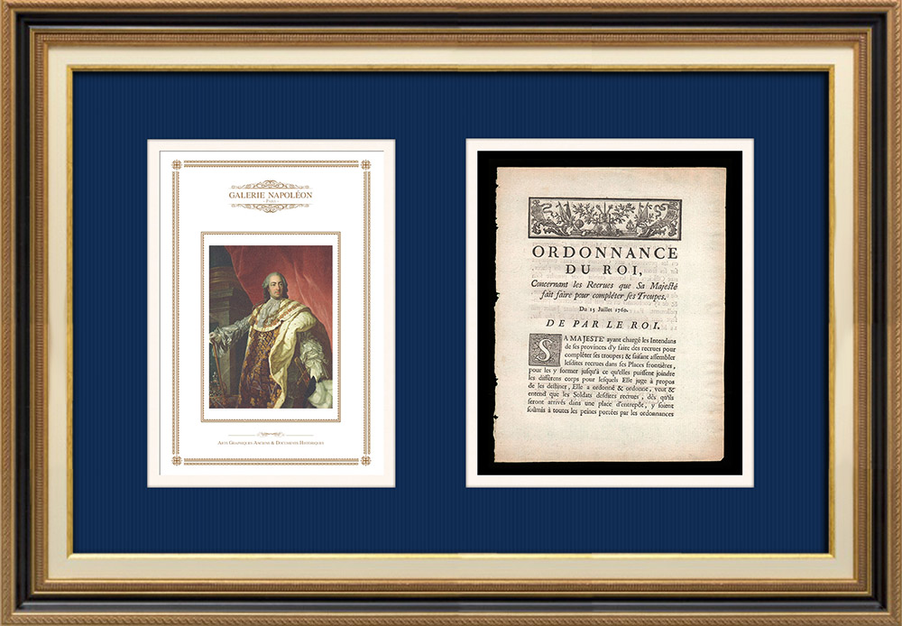 Ordonnance - Louis XV - 1760 - Recrues pour compléter les Troupes   Portrait de Louis XV (Louis-Michel van Loo)   Ordonnance Louis XV de l'année 1760 avec vignette gravée sur bois. Document original imprimé sur papier vergé filigrané par Claude LESEURE à Nancy en 1760.