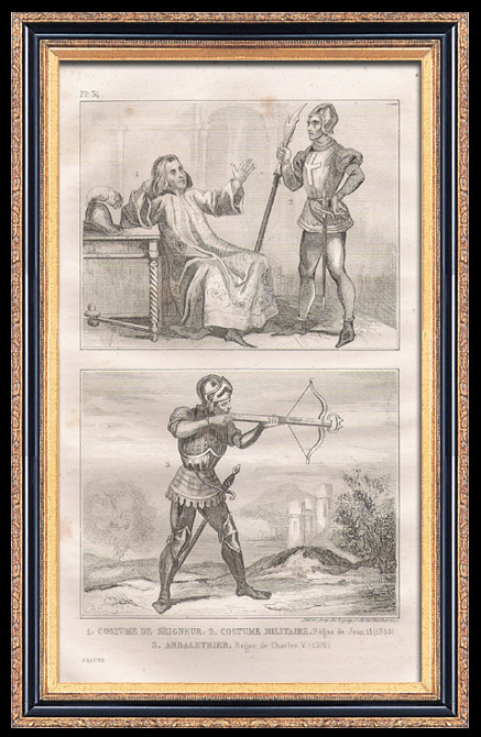 Antique Prints & Drawings   French Fashion and Military Costumes - 14th Century Style XIV - Crossbowman - Court of the King of France - John II - Charles V (1355 / 1370)   Intaglio print   1834