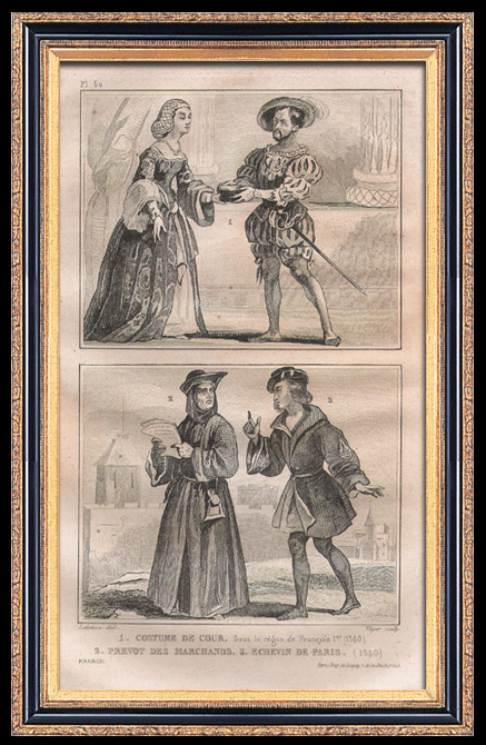 Antique Prints & Drawings | French Fashion and Military Costumes - 16th Century Style XVI - Provost of the merchants - Court of the King of France - Francis I (1540) | Intaglio print | 1834