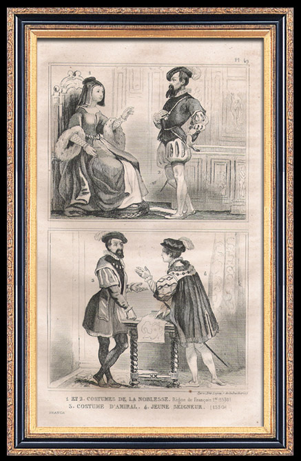 Antique Prints & Drawings | French Fashion and Military Costumes - 16th Century Style XVI - Nobility - Admiral - Court of the King of France - Francis I (1530) | Intaglio print | 1834