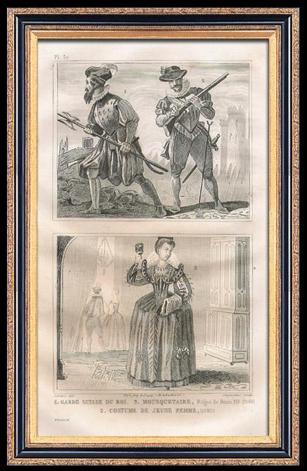 Gravures Anciennes & Dessins   Modes et Costumes Militaires Français du XVIème Siècle (16ème) - Garde Suisse - Mousquetaire - Cour du Roi de France - Henri III (1580)   Taille-douce   1834