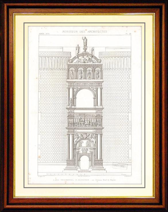 Gravures Anciennes & Dessins | Dessin d'Architecte - Architecture - L'Arc Triomphal d'Alphonse au Château Neuf - Castel Nuovo de Naples | Taille-douce | 1870