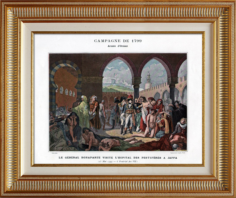 Gravures Anciennes & Dessins   Campagne d'Égypte - Empire Ottoman - Israël - Le Général Bonaparte Visite l'Hôpital des Pestiférés à Jaffa - Guerres Napoléoniennes - 25 Mai 1799   Typogravure   1890